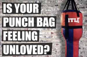 Is Your Punch Bag Feeling Unloved?