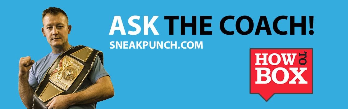 Boxing Advice - Ask The Coach