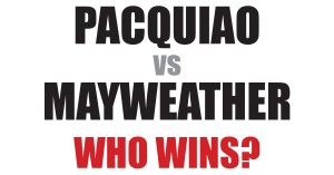 Pacquiao vs Mayweather – Who Wins? – a Boxers View